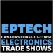 EPTECH Canada's coast-to-coast electronics trade show